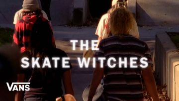The Skate Witches | Skate | VANS