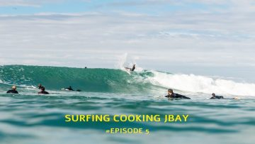 Surfing Cooking Jbay With Dale Staples, Mikey February & Steven Sawyer
