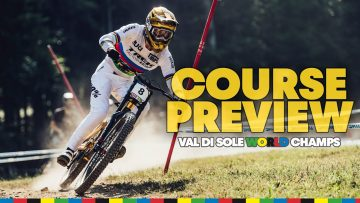 Downhill Course Preview w/ Reece Wilson in Val Di Sole | UCI MTB World Championships 2021